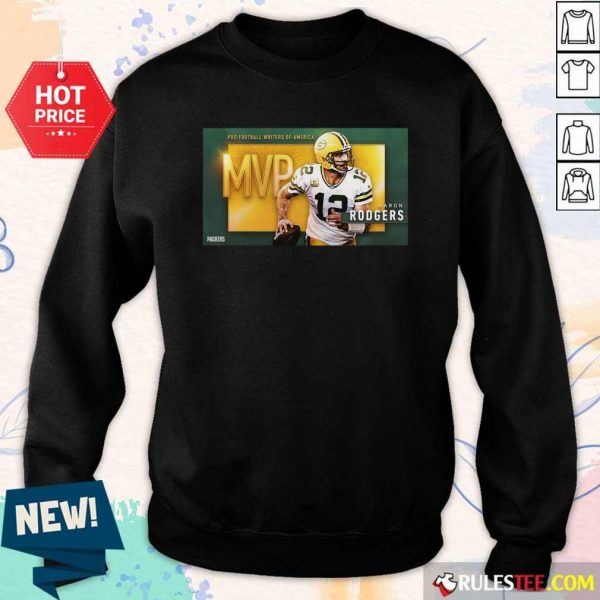 Aaron Rodgers Mvp Pro Football Writers Of America 2021 Sweatshirt - Design By Rulestee.com