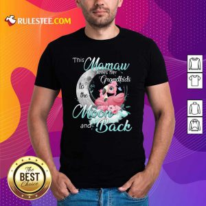 Flamingo This Mamaw Loves Her Grandkids To The Moon And Back Shirt - Design By Rulestee.com