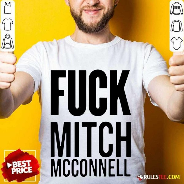Fuck Mitch Mcconnell Shirt - Design By Rulestee.com