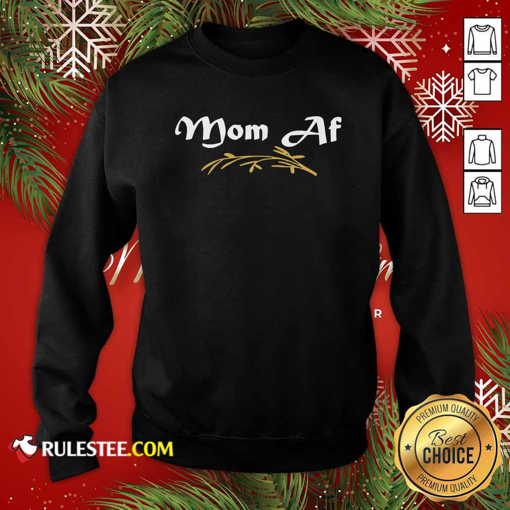 MOM AF Mother Momlife Parent Trendy Sweatshirt  - Design By Rulestee.com