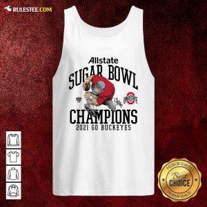 Ohio State Buckeyes Allstate Sugar Bowl Champions 2021 Go Buckeyes Tank Top - Design By Rulestee.com