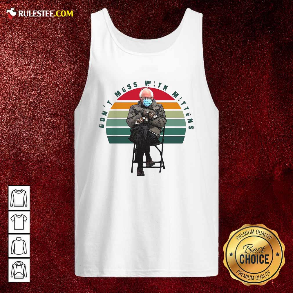 The Bernie Sanders Dont Mess With Mittens 2021 Inauguration Vintage Tank Top - Design By Rulestee.com