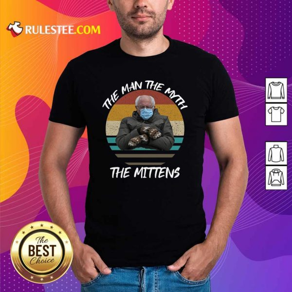 Vintage Bernie Sanders The Man The Myth The Mittens 2021 Inauguration Shirt - Design By Rulestee.com