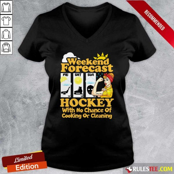 Weekend Forecast Hockey With No Chance Of Cooking Or Cleaning V-neck - Design By Rulestee.com