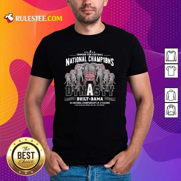 Alabama Crimson Tide Dynasty Built Bama Six National Championship In 12 Season Shirt - Design By Rulestee.com