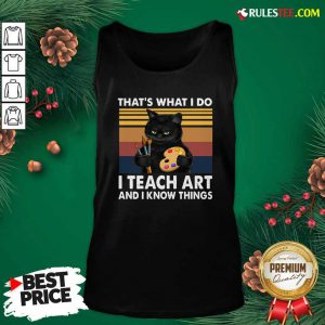 Black Cat Thats What I Do I Teach Art And Know Things Vintage Tank Top - Design By Rulestee.com