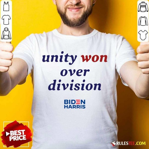 Unity Won Over Division Biden Harris Shirt - Design By Rulestee.com