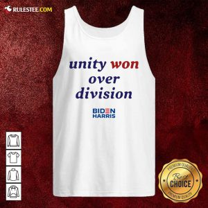 Unity Won Over Division Biden Harris Tank Top - Design By Rulestee.com