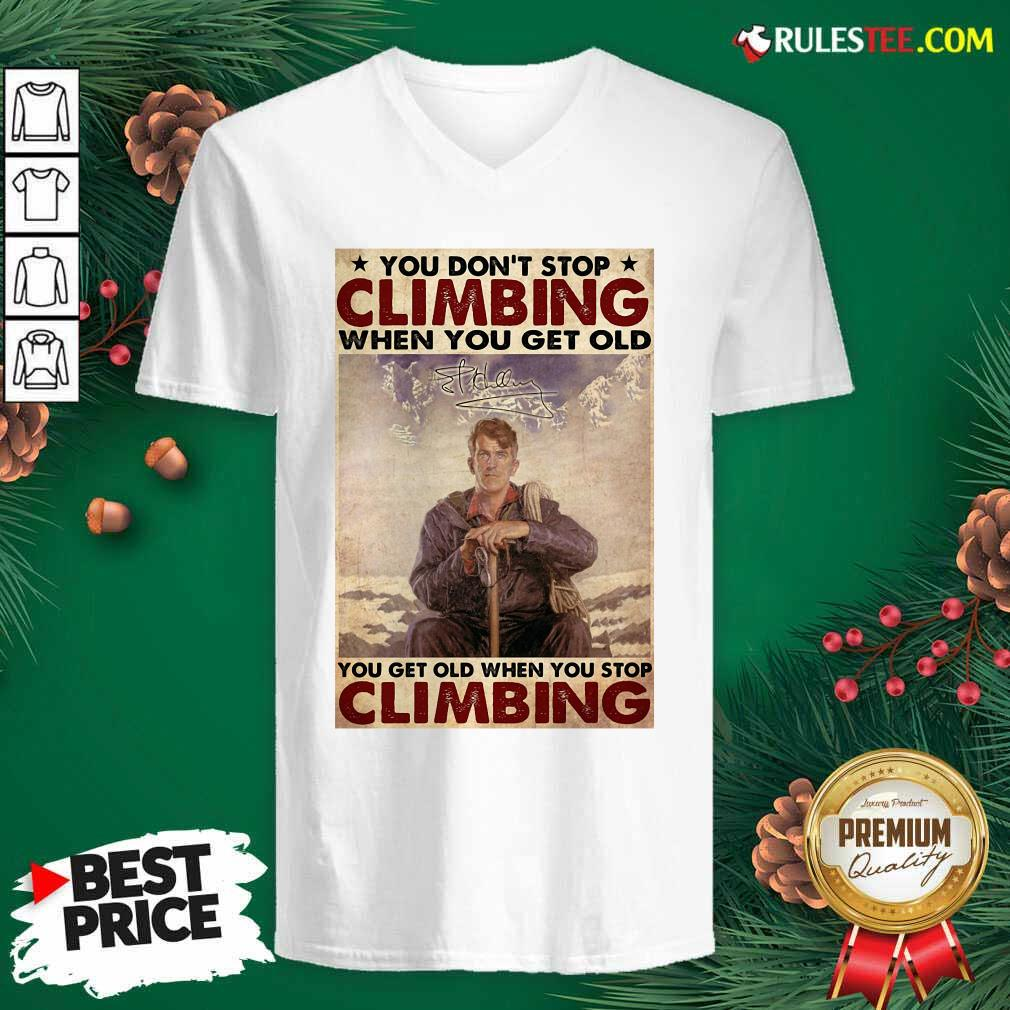 You Dont Stop Climbing When You Get Old You Get Old When You Stop Climbing V-neck - Design By Rulestee.com