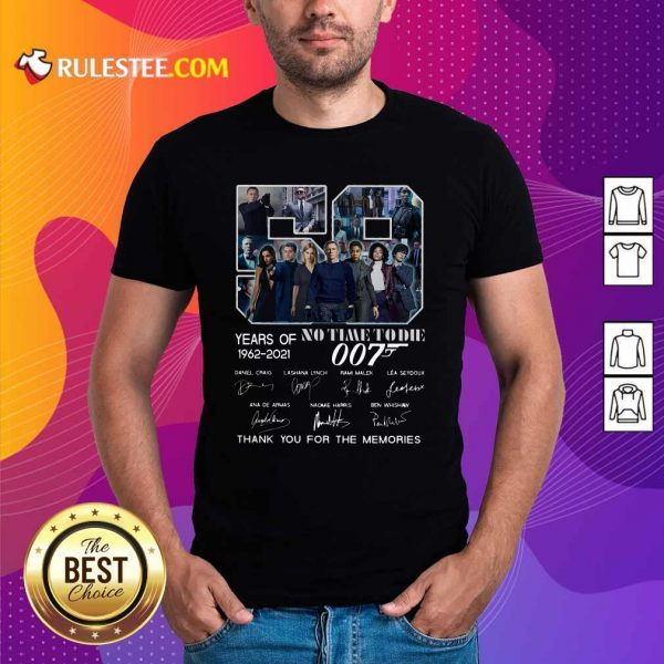 59 Years Of No Time To Die 007 1962 2021 Thank You For The Memories Signatures Shirt - Design By Rulestee.com