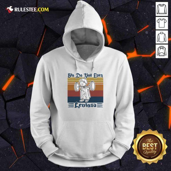 Bro Do You Even Leviosa Vintage Retro Hoodie - Design By Rulestee.com