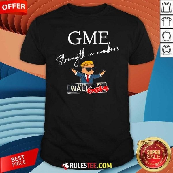 Donald Trump Gme Strength In Numbers Shirt - Design By Rulestee.com
