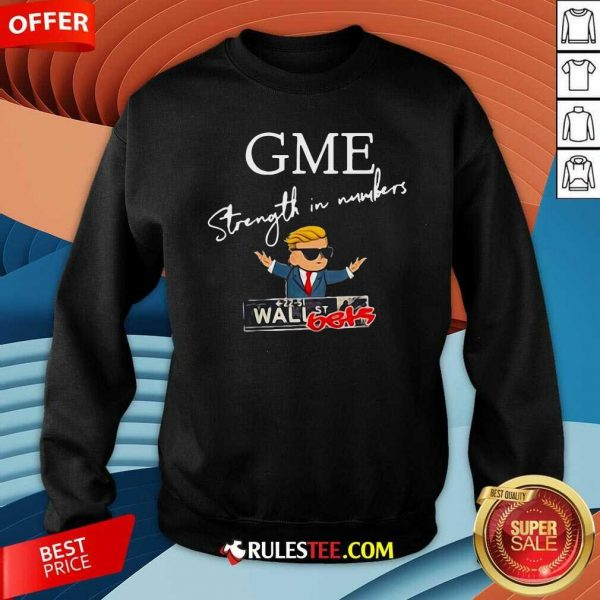 Donald Trump Gme Strength In Numbers Sweatshirt - Design By Rulestee.com