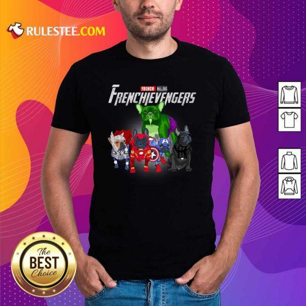 French Bulldog Frenchievenger Shirt - Design By Rulestee.com