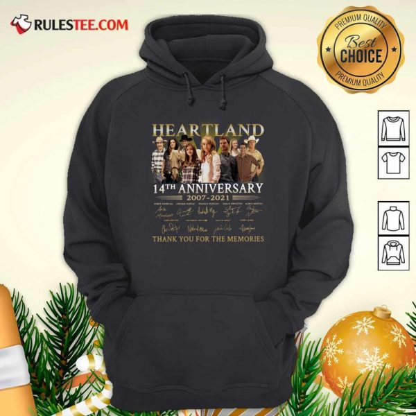 Heartland 14th Anniversary 2007 2021 Thank You For The Memories Signatures Hoodie - Design By Rulestee.com