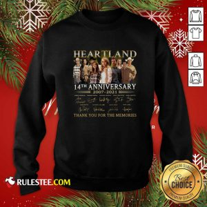 Heartland 14th Anniversary 2007 2021 Thank You For The Memories Signatures Sweatshirt - Design By Rulestee.com