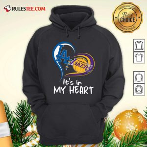 Los Angeles Dodgers And Los Angeles Lakers Its In My Heart Hoodie - Design By Rulestee.com