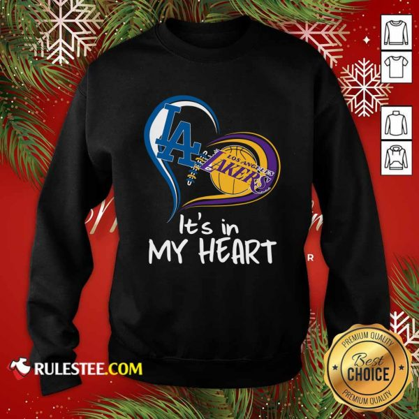 Los Angeles Dodgers And Los Angeles Lakers Its In My Heart Sweatshirt - Design By Rulestee.com