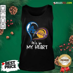 Los Angeles Dodgers And Los Angeles Lakers Its In My Heart Tank Top - Design By Rulestee.com