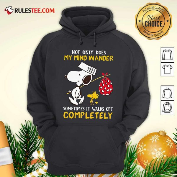 Snoopy And Woodstock Not Only Does My Mind Wander Completely Hoodie - Design By Rulestee.com