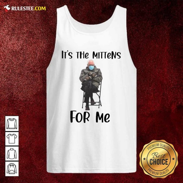 The Bernie Sanders Its The Mittens For Me 2021 Tank Top - Design By Rulestee.com