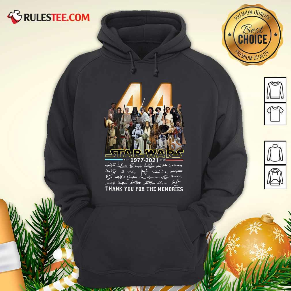 44 Years Of Star Wars 1977 2021 Thank You For The Memories Signatures Hoodie - Design By Rulestee.com