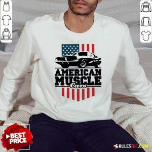 American Muscle Cars Flag Sweatshirt - Design By Rulestee.com