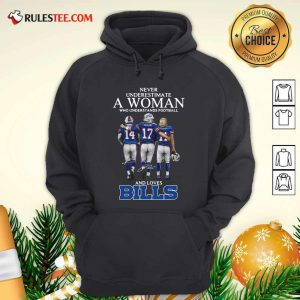 Never Underestimate A Woman Who Understands Football And Loves Bills Hoodie - Design By Rulestee.com