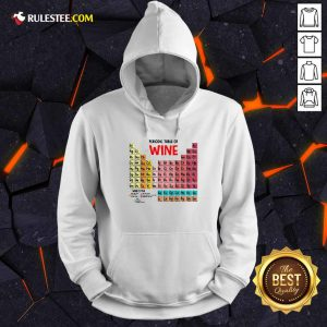 The Chemistry Periodic Table Of Wine Hoodie - Design By Rulestee.com