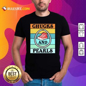Vintage Chucks And Pearls With Kamala Harris For President 2021 Shirt - Design By Rulestee.com