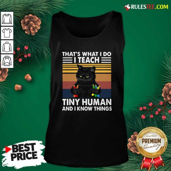 Black Cat Thats What I Do I Teach Tiny Human And I Know Things Vintage Tank Top - Design By Rulestee.com
