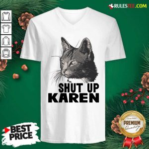 Cat Shut Up Karen V-neck - Design By Rulestee.com