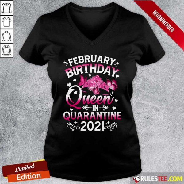 February Birthday Queen In Quarantine 2021 V-neck - Design By Rulestee.com