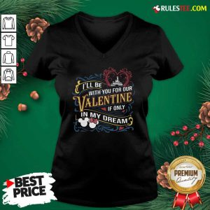 I Will Be With You For Our Valentine If Only In My Dream Disney V-neck - Design By Rulestee.com