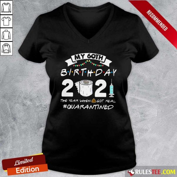 My 60th Birthday 2021 The Year When Got Real Quarantined V-neck - Design By Rulestee.com