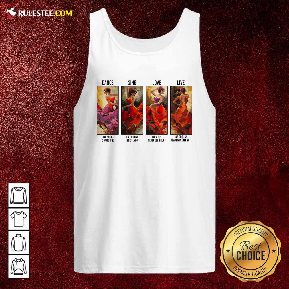 The Girl Dance Sing Love Live As Though Heaven Is On Earth Tank Top - Design By Rulestee.com