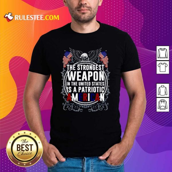 The Strongest Weapon In The United States Is A Patriotic American Shirt - Design By Rulestee.com