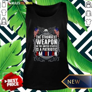 The Strongest Weapon In The United States Is A Patriotic American Tank Top - Design By Rulestee.com