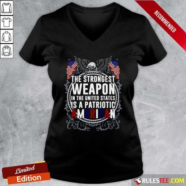 The Strongest Weapon In The United States Is A Patriotic American V-neck - Design By Rulestee.com