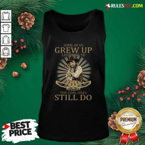 Some Of Us Grew Up Listening To Waylon Jennings The Cool Ones Still Do Tank Top - Design By Rulestee.com