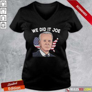 American Flag We Did It Joe Biden 2021 President V-neck - Design By Rulestee.com