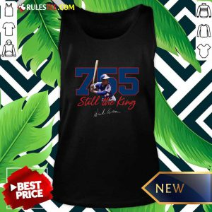 Corked Bat 755 Still The King Signature 2021 Tank Top - Design By Rulestee.com