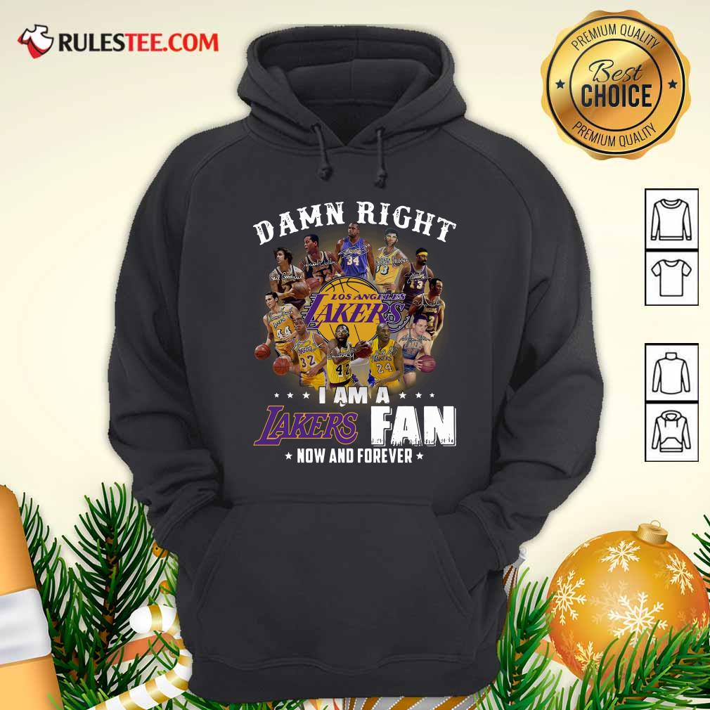 Damn Right I Am A Los Angeles Lakers Fan Now And Forever Signatures Hoodie - Design By Rulestee.com