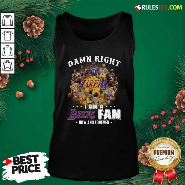 Damn Right I Am A Los Angeles Lakers Fan Now And Forever Signatures Tank Top - Design By Rulestee.com