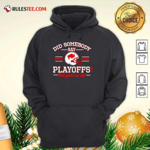 Did Somebody Say Buffalo Bills 2020 Playoffs Hell Yeah We Did Hoodie - Design By Rulestee.com