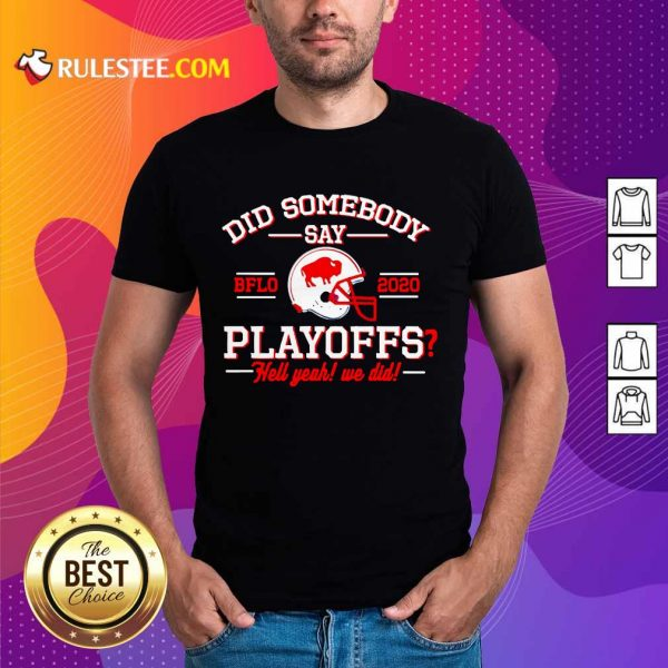 Did Somebody Say Buffalo Bills 2020 Playoffs Hell Yeah We Did Shirt - Design By Rulestee.com