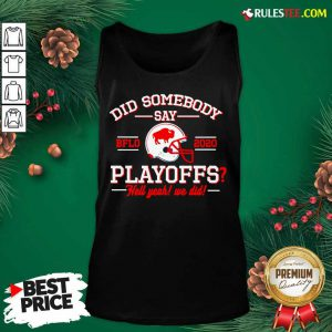 Did Somebody Say Buffalo Bills 2020 Playoffs Hell Yeah We Did Tank Top - Design By Rulestee.com