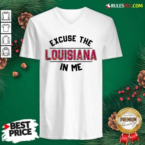 Excuse The Louisiana In Me V-neck - Design By Rulestee.com