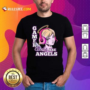 Gamer Girls Are Angels Shirt - Design By Rulestee.com