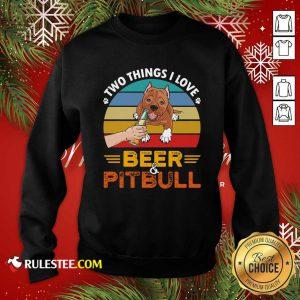 Pitbull Two Things I Love Beer 2021 Vintage Sweatshirt - Design By Rulestee.com